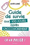 Guide de survie aux 100 jours après l'accouchement (Grossesse-Enfants)