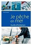 Je pêche en mer : Guide d'initiation