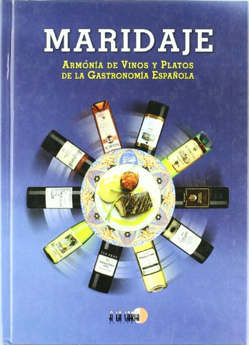 Maridaje. armonia de vinos y platos de la gastronomia española