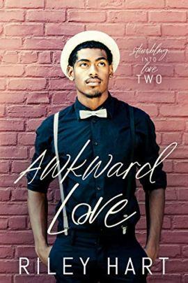 Awkward Love (Stumbling into Love Book 2) by [Riley Hart ]
