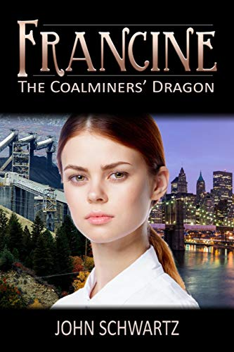Francine: The Coalminers' Dragon by [John Schwartz, Melanie Stephens, Mark Spencer]