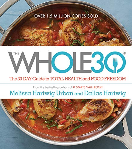The Whole30: The 30-Day Guide to Total Health and Food Freedom 1