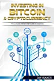 Investing in Bitcoin, Ethereum and Cryptocurrencies: The ultimate guide to take you from beginner to expert (bitcoin, ethereum, cryptocurrencies, ... Money From Cryptocurrencies) (Volume 2)