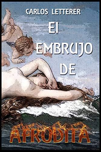 El embrujo de Afrodita: romantica y erotica de Carlos Letterer