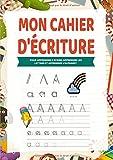 Mon Cahier d'écriture: Apprendre lettre majuscule - Pour apprendre a...