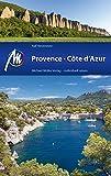 Provence & Côte d'Azur Reiseführer Michael Müller Verlag: Individuell reisen mit vielen praktischen Tipps (MM-Reiseführer) (German Edition)
