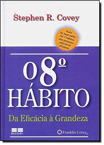 O 8° hábito: da eficácia à grandeza (miniedição): Da eficácia à grandeza