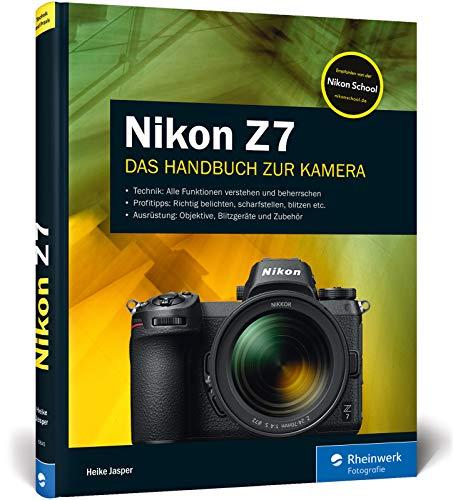 Nikon Z7: Praxiswissen und Expertentipps zu Ihrer spiegellosen Vollformat-Kamera