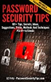 Password Security Tips: 101+ Tips, Secrets, Ideas, Suggestions, Tricks, Methods And Techniques