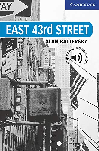 East 43rd Street. Level 5 Upper Intermediate. B2. Cambridge English Readers.