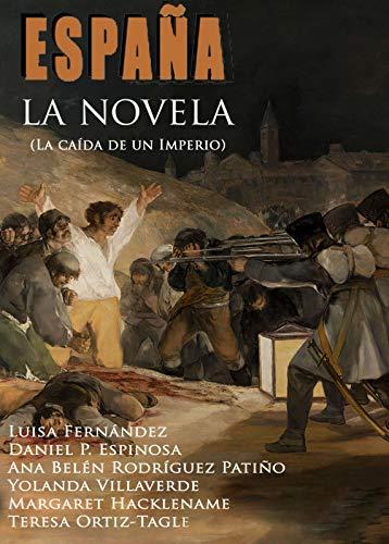 ESPAÑA, LA NOVELA: (La caída de un Imperio) (Saga España nº 2) de Javier Cosnava