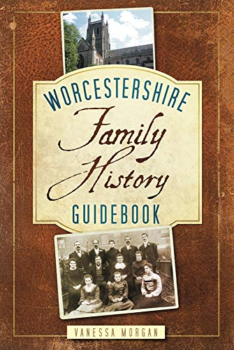 Worcestershire Family History Guide Book