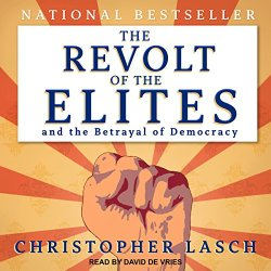The Revolt of the Elites and the Betrayal of Democracy  By  cover art