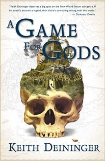 A Game for Gods (The Godgame, Book 1) by [Keith Deininger, John Sumrow]