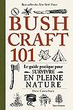 Bushcraft 101: Le guide pratique pour survivre en...