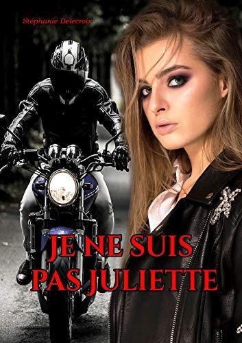 Je ne suis pas Juliette (Black Wolves t. 1)