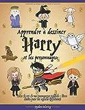 Apprendre à dessiner Harry et les personnages: Plus de 40 de vos...