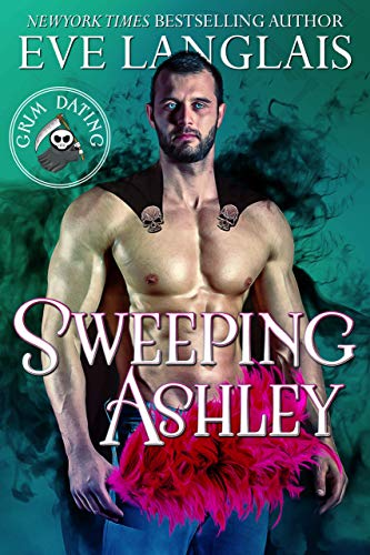 Sweeping Ashley (Grim Dating Book 2) by [Eve Langlais]