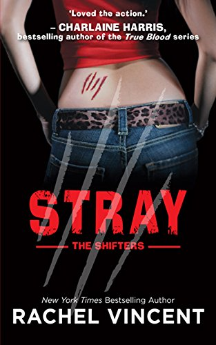 Stray (The Shifters Book 1) by [Rachel Vincent]
