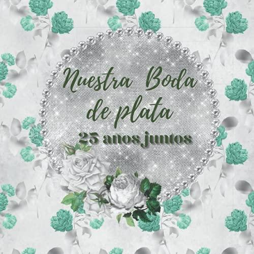 Libro de firmas boda de plata: de recuerdos invitados aniversario boda de plata 25 años casados, Regalo o detalle para la pareja. Español