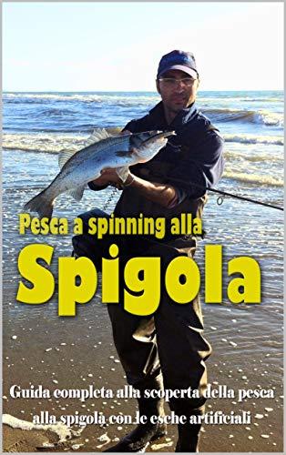 Pesca a spinning alla spigola (La pesca spinning, le basi della tecnica, predatori ed esche artificiali)