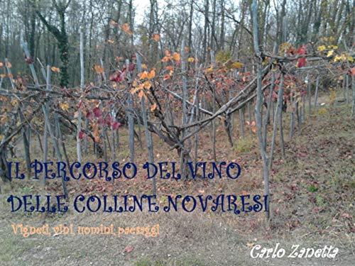 Il percorso del vino delle colline novaresi: Vigneti, vini, uomini, paesaggi