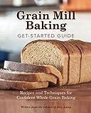 Grain Mill Baking Get-Started...