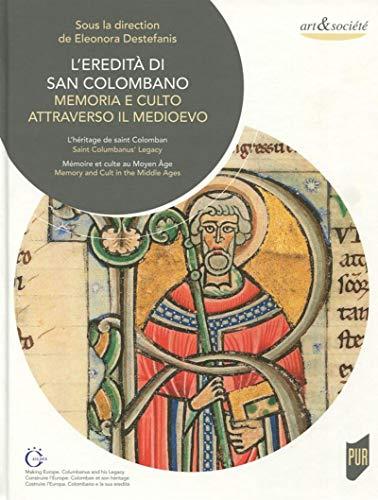 L'eredit di San Colombano : Memoria e culto attraverso il medioevo