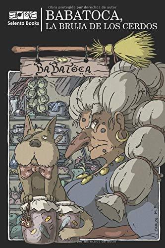 BaBaToca, la Bruja de los Cerdos