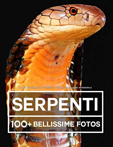 Libro Fotografico - Serpenti - Grande Collezione Incredibile: 100 Bellissime Foto Di Serpenti In Una Fantastica Collezione - Per Bambini E Adulti