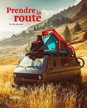 Prendre La Route: La Vie En Van