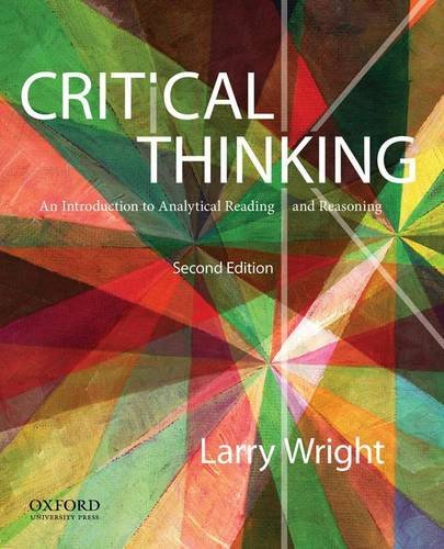 Critical Thinking: An Introduction to Analytical Reading and Reasoning