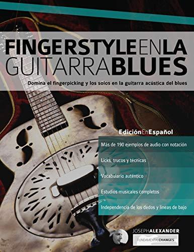 Fingerstyle en la guitarra blues: Domina el fingerpicking y los solos en la guitarra acústica del b