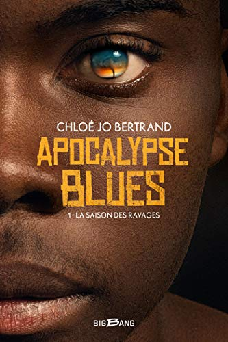 Apocalypse Blues, T1 : La Saison des ravages
