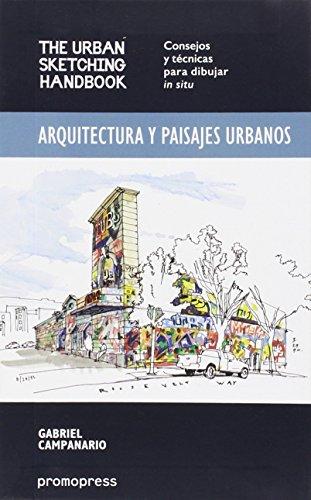 Arquitectura y paisajes urbanos: The Urban Sketching Handbook - Consejos y técnicas para dibujar in