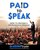 How To Become A Professional Speaker: PAID to SPEAK!