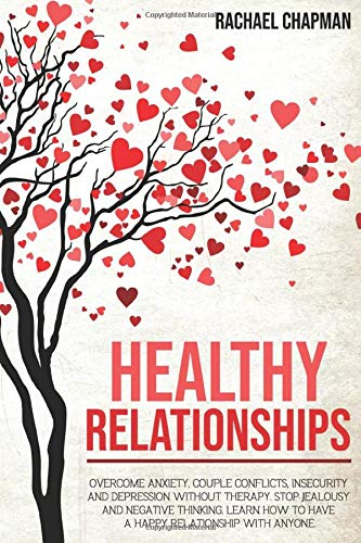 Healthy Relationships: Overcome Anxiety, Couple Conflicts,...
