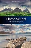 Three Sisters : Tome 2 - 'Sur la Route des Légendes' - Entre Bretagne et...