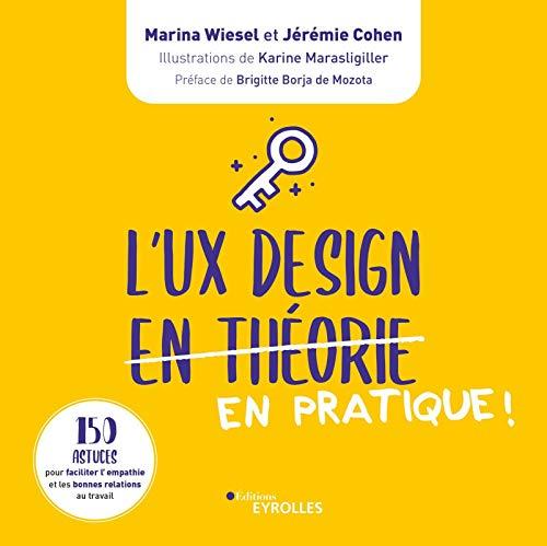 Manuel de coaching pour UX Designers:150 Astuces pour faciliter l'empathie et les bonnes relations de travail