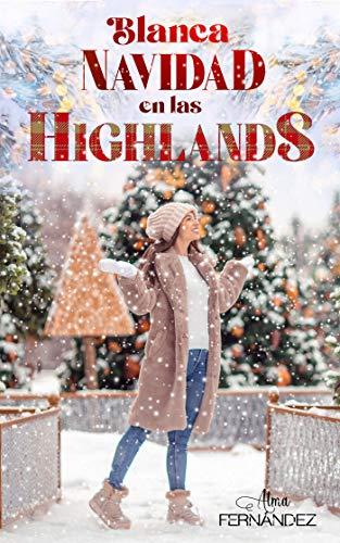 Blanca Navidad en las Highlands de Alma Fernández