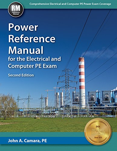 Power Reference Manual for the Electrical and Computer PE Exam Second Edition, New Edition