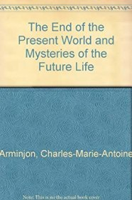 The End of the Present World and Mysteries of the Future Life