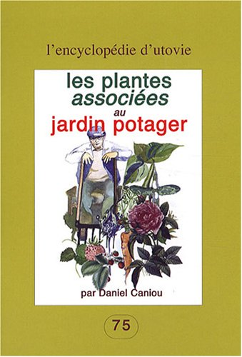 Les plantes associées au jardin potager