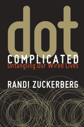 Dot Complicated: Untangling Our Wired Lives (English Edition)