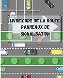 Livre: Code de la route: Panneaux de signalisation: Le livre permet d'apprendre les...