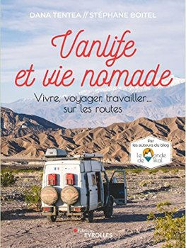 Vanlife et vie nomade: Vivre, voyager, travailler... sur les routes