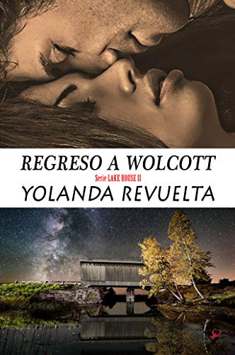 Regreso a Wolcott (Serie Lake House nº 2) de Yolanda Revuelta