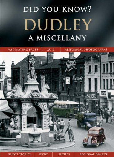 Dudley: A Miscellany (Did You Know?)