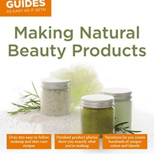 Making Natural Beauty Products: Over 250 Easy-to-Follow Makeup and Skincare Recipes (Idiot's Guides) 40