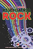 Psichiatria Rock: 50 pensieri off-line dal mio blog